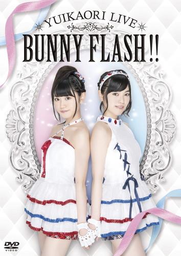ゆいかおりLIVE「BUNNY FLASH!!」
