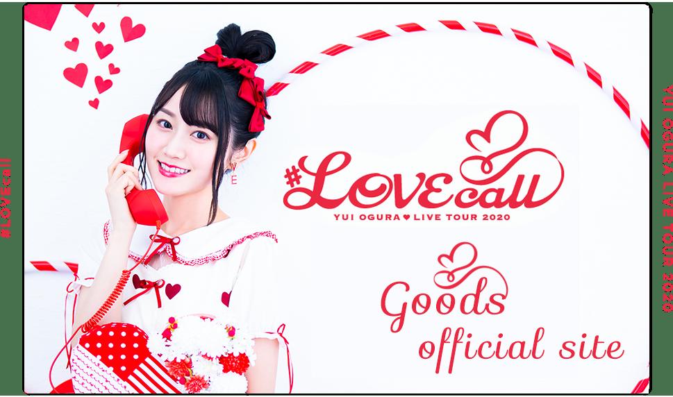 小倉 唯 LIVE TOUR 2020「#LOVEcall」